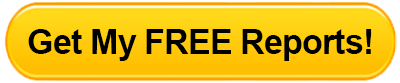Get My Free Reports Now!